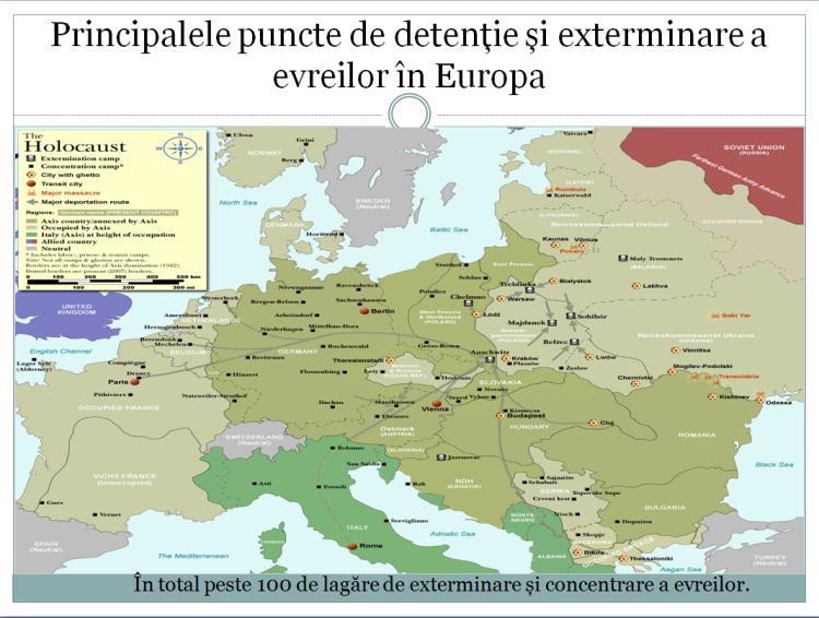 Poziționarea celor mai mari lagăre de concentrare,gropilor comune și ghetourilor